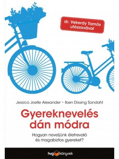 Vedd le a polcról! – Könyvajánló: Jessica Joelle Alexander-Iben Dissing Sandahl: Gyereknevelés dán módra